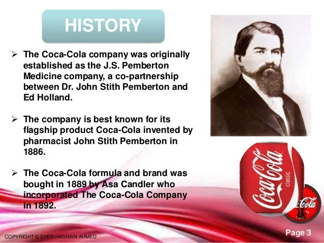 a history of coca cola company invented by a pharmacist dr john stith pemberton John stith pemberton (july 8, 1831 – august 16, 1888) was an american pharmacist, and is best known for being the inventor of coca-cola contents[show] background pemberton was born january 8, 1831, in knoxville, in crawford county, georgia.