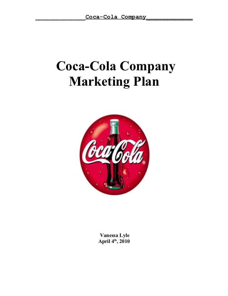 ______________Coca-Cola Company_____________     Coca-Cola Company      Marketing Plan                 Vanessa Lyle       ...