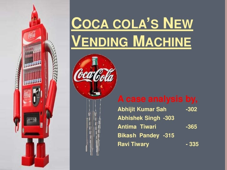coca cola new vending machine case study solution Coca-cola co said that it plans to sell nine production facilities  schneider electric inventory optimization journey case study  coca-cola's new supply.