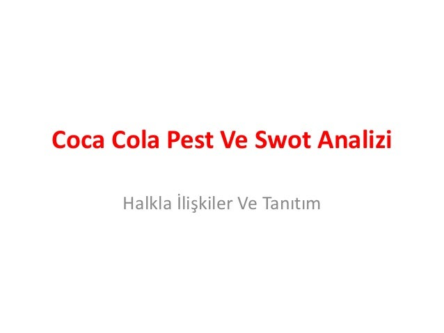 conclusion to the swot annalysis of coca cola Coca-cola zero marketing case analysis可口  conclusion introduction  the coca-cola company  close to ordinary coca-cola taste as much as possible swot.