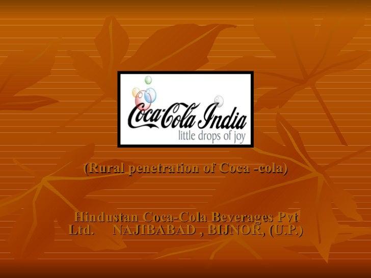 (Rural penetration of Coca -cola) Hindustan Coca-Cola Beverages Pvt Ltd.  NAJIBABAD , BIJNOR, (U.P.)