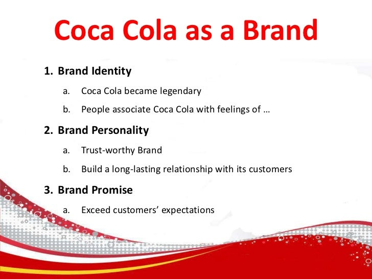 brand image of coca cola 19 maart 2015  coca-cola is one of the most universally recognised brands, with the iconic red  colour and white writing representing the brand worldwide for.