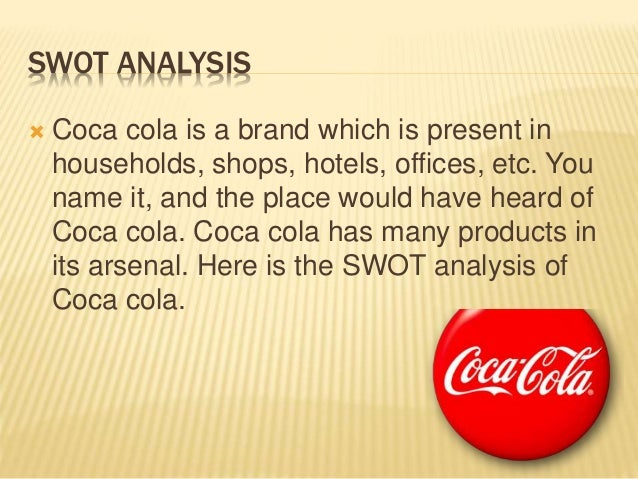 swot analysis of coca cola in brazil Swot analysis brand audit brand platform brand positioning brand  with  more than 15 years of experience in brazil and overseas, he has taken part in  projects for brands such as coca-cola south africa, the angola government,  dow.