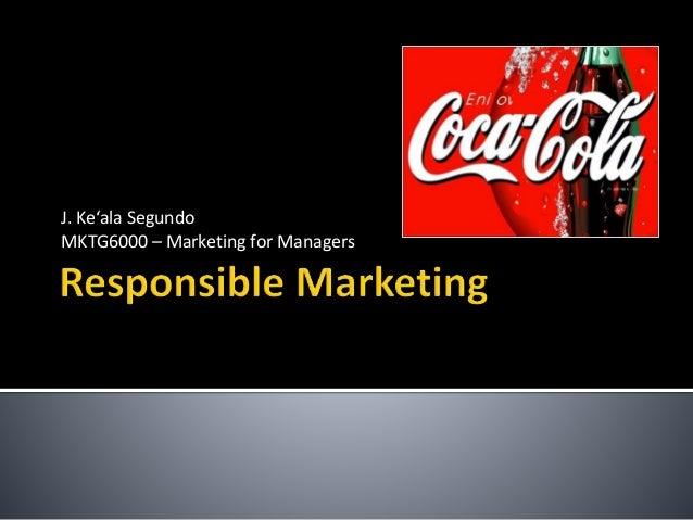 J. Ke'ala Segundo MKTG6000 – Marketing for Managers