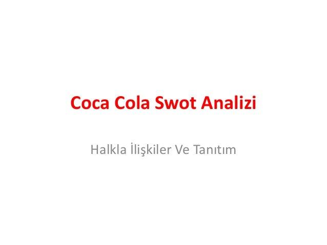 Coca Cola Swot Analizi  Halkla İlişkiler Ve Tanıtım