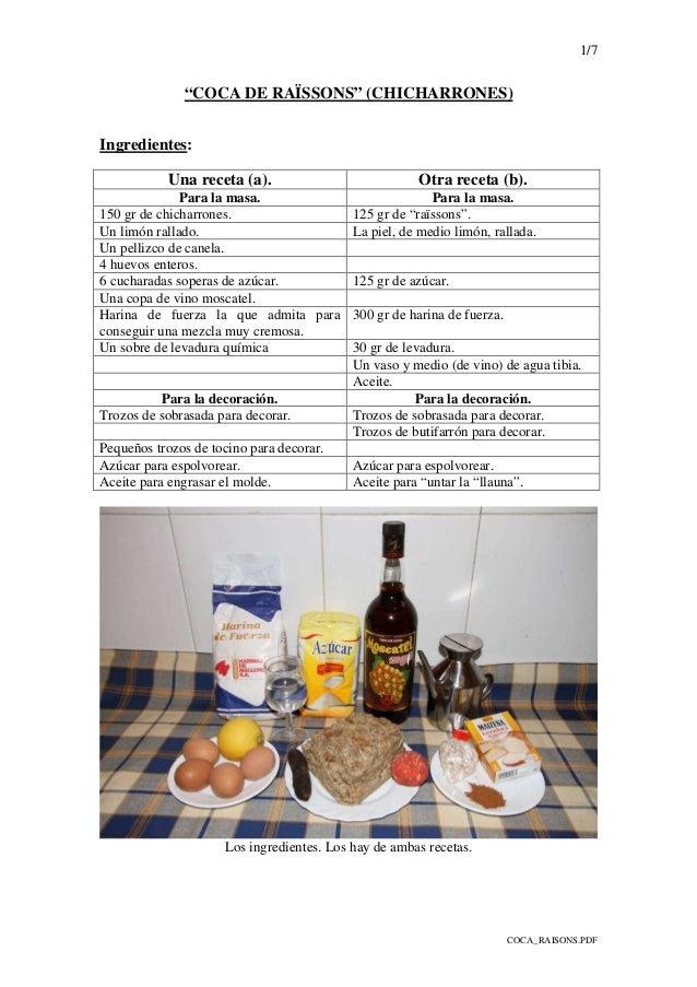 """1/7 COCA_RAISONS.PDF """"COCA DE RAÏSSONS"""" (CHICHARRONES) Ingredientes: Una receta (a). Otra receta (b). Para la masa. Para l..."""