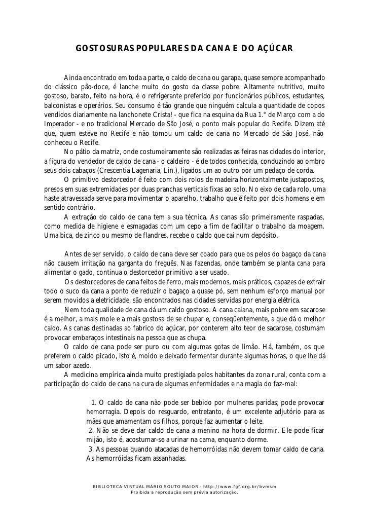 GOSTOSURAS POPULARES DA CANA E DO AÇÚCAR          Ainda encontrado em toda a parte, o caldo de cana ou garapa, quase sempr...