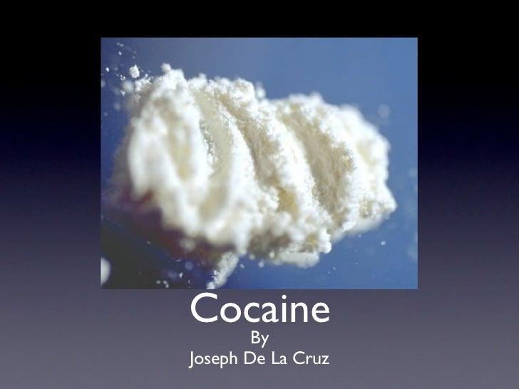 Cocaine  ByJoseph De La Cruz