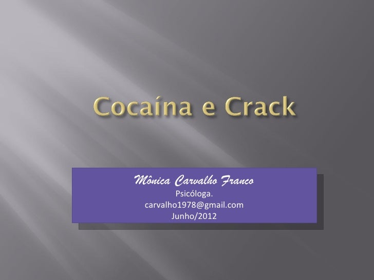 Mônica Carvalho Franco         Psicóloga. carvalho1978@gmail.com        Junho/2012