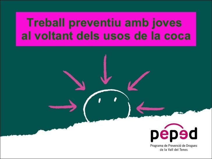 Treball preventiu amb joves  al voltant dels usos de la coca