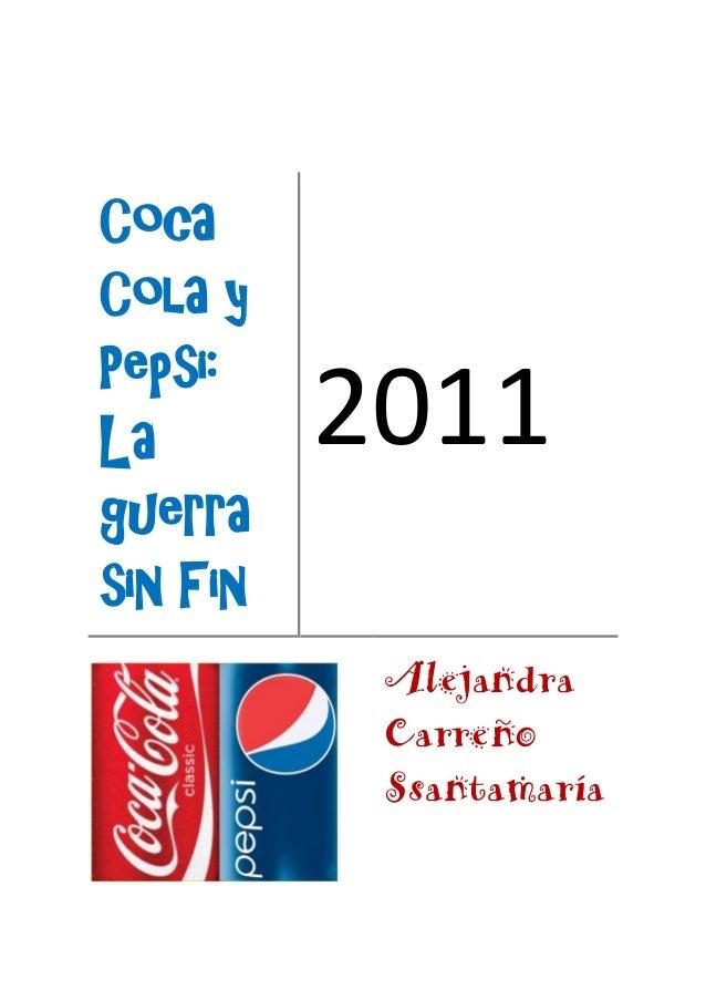 CocaCola yPepsi:La                              2011guerrasin Fin                                 AlejandraDEPARTAMENTO DE...
