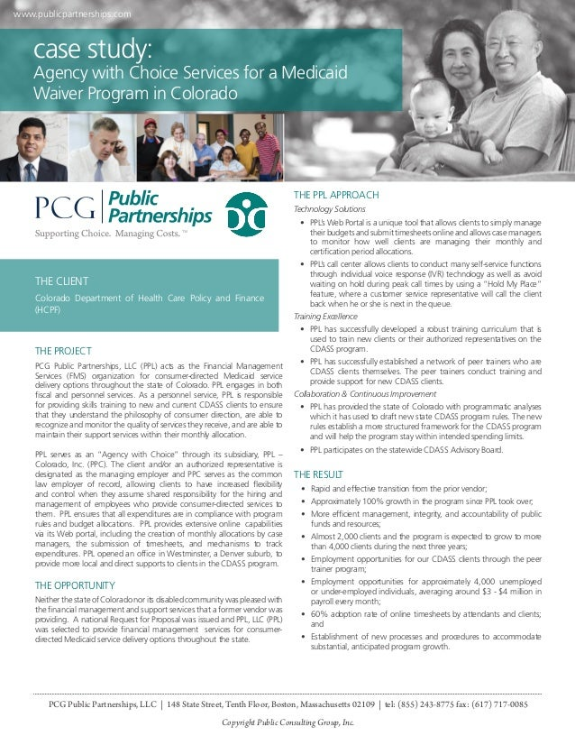 www.publicpartnerships.com  case study:  Agency with Choice Services for a Medicaid Waiver Program in Colorado  THE PPL AP...