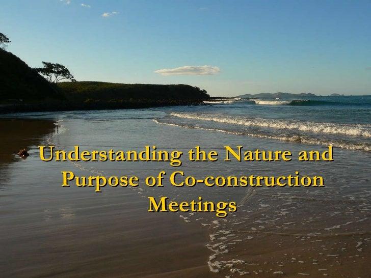 <ul><li>Understanding the Nature and Purpose of Co-construction Meetings </li></ul>