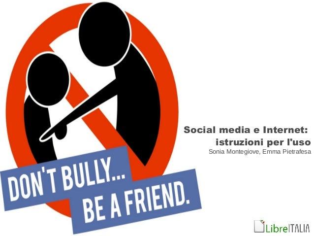 Social media e Internet: istruzioni per l'uso Sonia Montegiove, Emma Pietrafesa