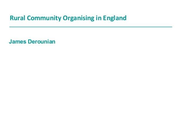 Rural Community Organising in England James Derounian