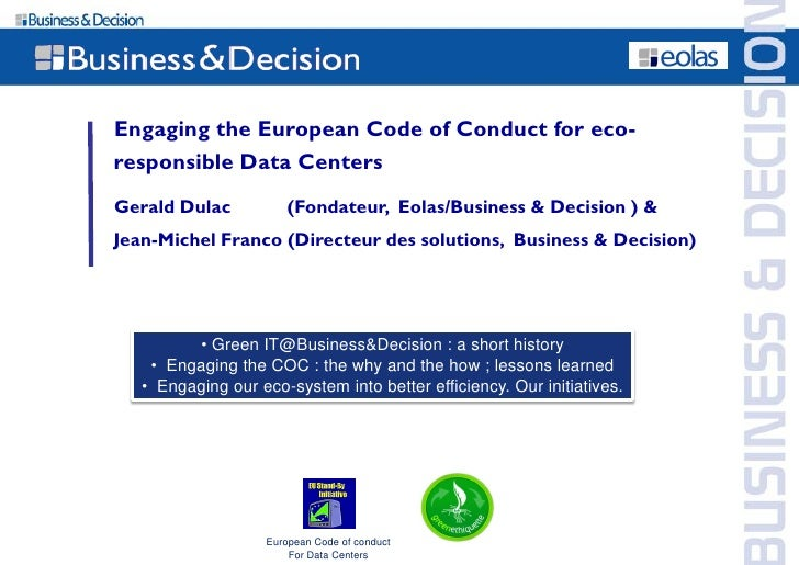 Engaging the European Code of Conduct for eco- responsible Data Centers Gerald Dulac            (Fondateur, Eolas/Business...