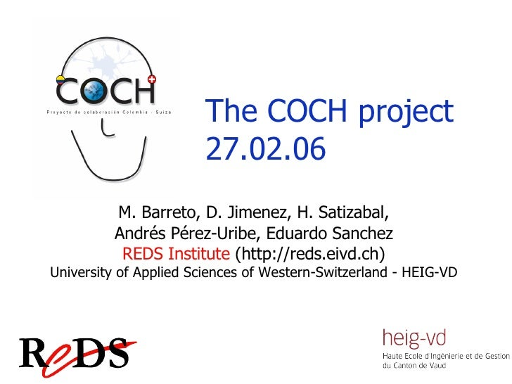 M. Barreto, D. Jimenez, H. Satizabal, Andrés Pérez-Uribe, Eduardo Sanchez REDS Institute  (http://reds.eivd.ch) University...