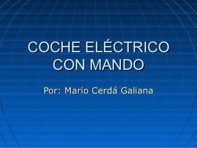 COCHE ELÉCTRICO  CON MANDO Por: Mario Cerdá Galiana