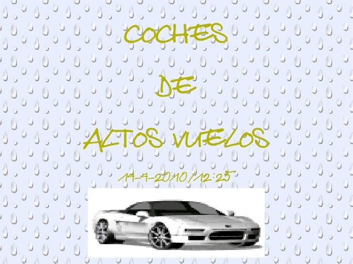 COCHES DE  ALTOS VUELOS 14-4-2010/12:25