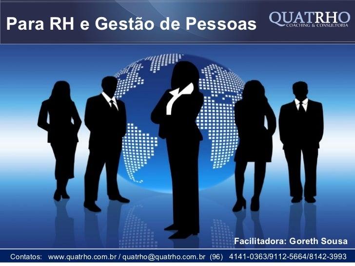 Para RH e Gestão de Pessoas            COACHING                                                          Facilitadora: Gor...