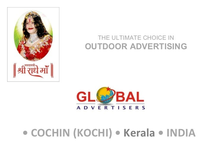 •  COCHIN (KOCHI) •  Kerala  • INDIA THE ULTIMATE CHOICE IN  OUTDOOR ADVERTISING