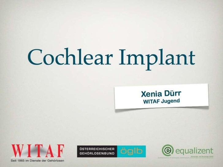 Was ist ein CI? Cochlear = Hörschnecke elektronische Mikroprothese Voraussetzung: Hörnerv = funktionsfähig meistens fü...