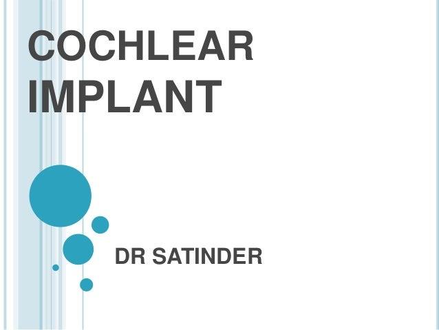 COCHLEAR IMPLANT DR SATINDER