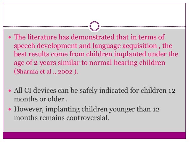 Audiological evaluation Behavioral audiometry ( age appropriate ) Tympanometry & acoustic reflexes ABR , ear specific &...