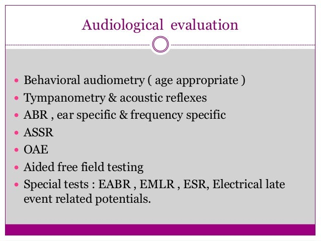  Hearing aid trial for 3 months. During HA trial , child should be making at least month to month auditory progress as w...