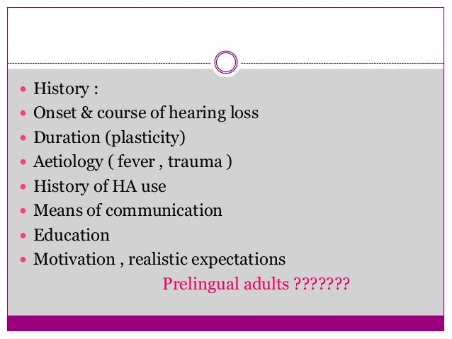 Choosing the most appropriate ear Audiological factors :1. Residual hearing  In the early years of CI , the audiologicall...