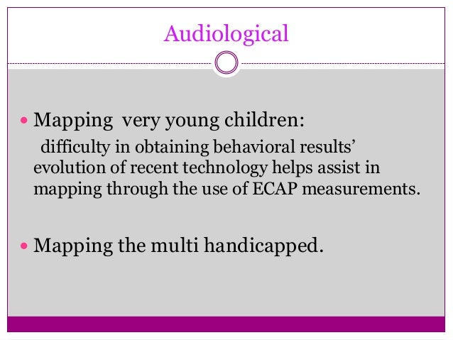New DevicesIf and when the totally implantable cochlear  implant (TICI) becomes a reality, it will  require a modification...