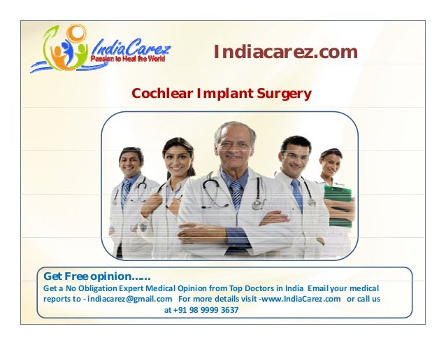 Indiacarez.com Cochlear Implant Surgery Get Free opinion……p GetaNoObligationExpertMedicalOpinionfromTopDoctorsin...