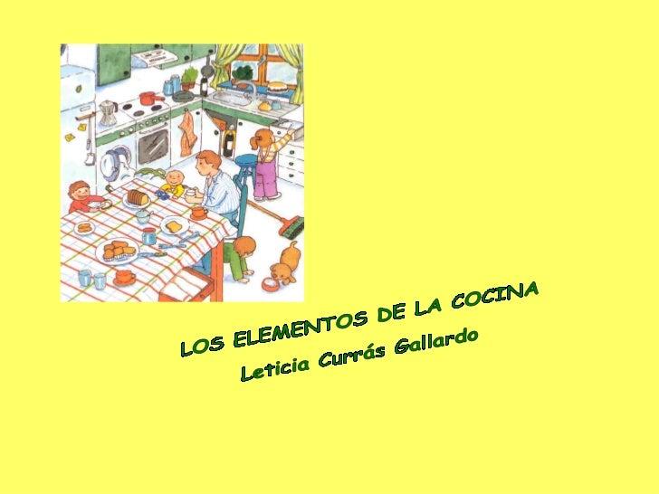 LOS ELEMENTOS DE LA COCINA Leticia Currás Gallardo