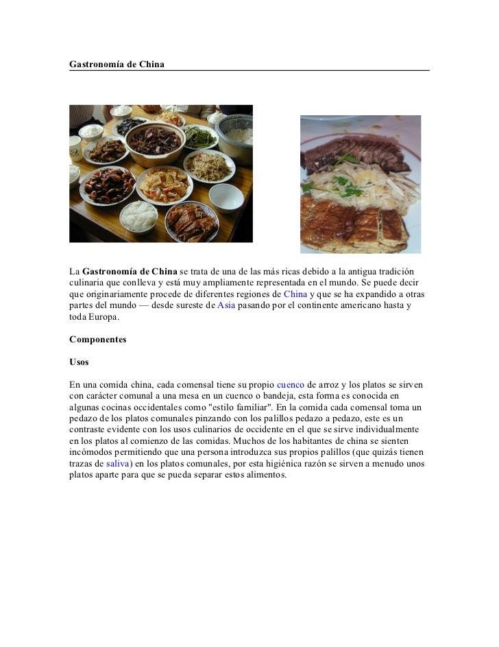 Gastronomía de China     La Gastronomía de China se trata de una de las más ricas debido a la antigua tradición culinaria ...