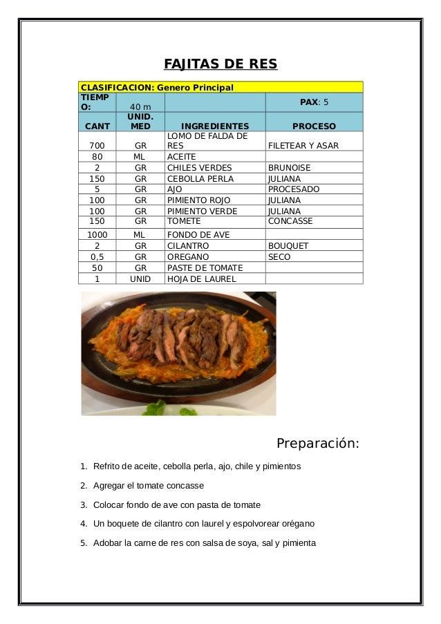 FAJITAS DE RES CLASIFICACION: Genero Principal TIEMP O: 40 m PAX: 5 CANT UNID. MED INGREDIENTES PROCESO 700 GR LOMO DE FAL...