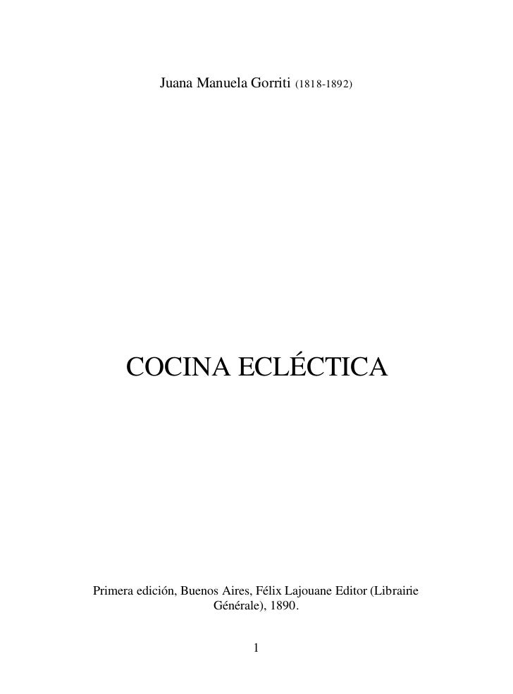 Juana Manuela Gorriti (1818-1892)      COCINA ECLÉCTICAPrimera edición, Buenos Aires, Félix Lajouane Editor (Librairie    ...