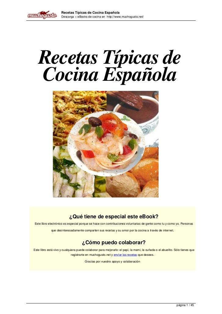 Recetas Típicas de Cocina Española                     Descarga + eBooks de cocina en http://www.muchogusto.net/   Recetas...
