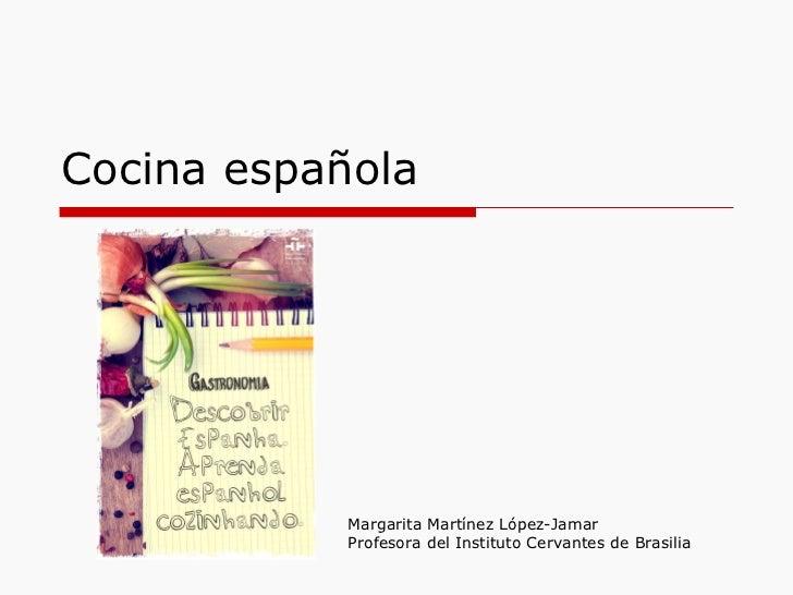 Cocina española            Margarita Martínez López-Jamar            Profesora del Instituto Cervantes de Brasilia