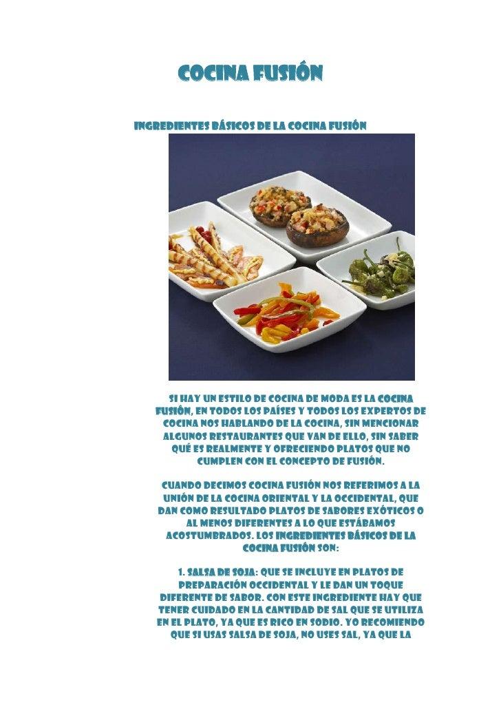 """Cocina fusión HYPERLINK """" http://www.cocina.org/""""  <br />Ingredientes básicos de la cocina fusión<br />Si hay un estilo de..."""