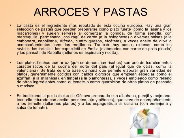 ARROCES Y PASTAS•   La pasta es el ingrediente más reputado de esta cocina europea. Hay una gran    selección de pastas qu...