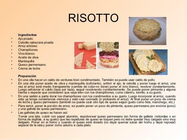RISOTTO    Ingredientes•   Ajo picado•   Cebolla cabezona picada•   Arroz arbóreo•   Champiñones•   Vino blanco•   Aceite ...