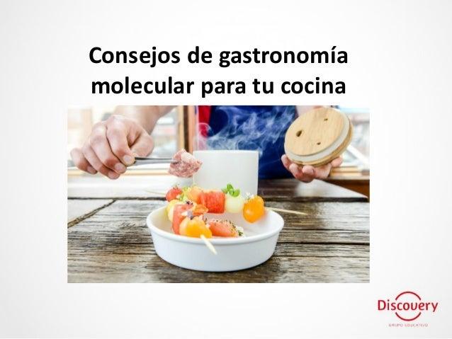Discovery consejos de gastronom a molecular para tu cocina for Consejos de cocina