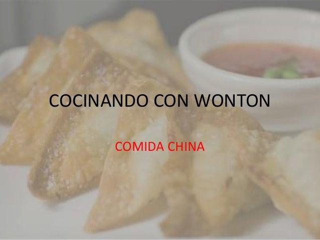 COCINANDO CON WONTON     COMIDA CHINA