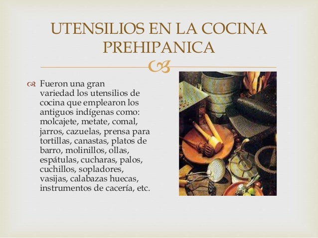 Cocina prehispanica for Utensilios antiguos de cocina