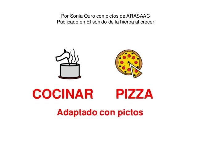 COCINAR PIZZA Adaptado con pictos Por Sonia Ouro con pictos de ARASAAC Publicado en El sonido de la hierba al crecer