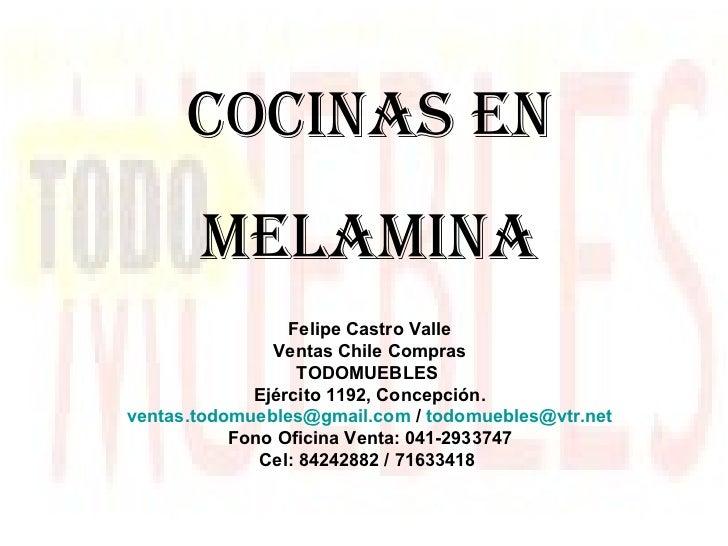 COCINAS EN MELAMINA Felipe Castro Valle Ventas Chile Compras TODOMUEBLES  Ejército 1192, Concepción. [email_address]  /  [...