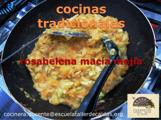 cocinas tradicionales rosahelena macía mejía  cocinera.docente@escuelatallerdecaldas.org