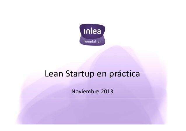 Lean Startup en práctica Noviembre 2013