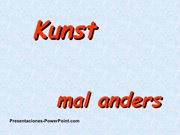 Kunst  mal anders  Presentaciones-PowerPoint.com