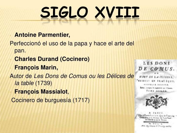SIGLO XIX▫   Antoine Beauvilliers     Autor de LArt du Cuisinier (1814)▫   Jean Anthelme Brillat-Savarin▫   Marcel Boules...